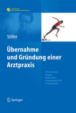 Stiller, Thomas Carl - Übernahme und Gründung einer Arztpraxis, ebook