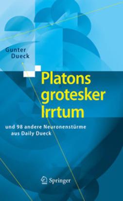 Dueck, Gunter - Platons grotesker Irrtum, ebook