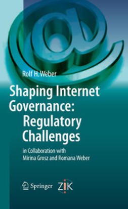 Weber, Rolf H. - Shaping Internet Governance: Regulatory Challenges, ebook