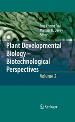 Pua, Eng Chong - Plant Developmental Biology - Biotechnological Perspectives, ebook