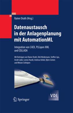 Draht, Rainer - Datenaustausch in der Anlagenplanung mit AutomationML, ebook