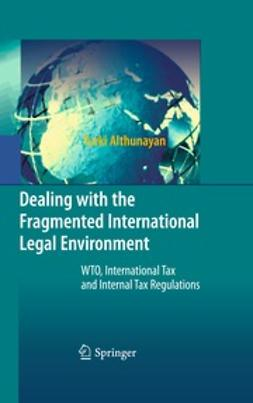 Althunayan, Turki - Dealing with the Fragmented International Legal Environment, e-bok