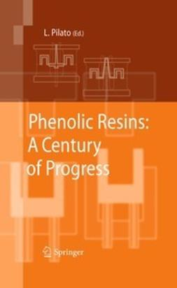 Pilato, Louis - Phenolic Resins:  A Century of Progress, ebook