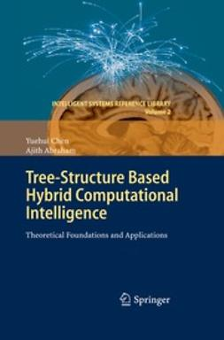 Chen, Yuehui - Tree-Structure based Hybrid Computational Intelligence, ebook