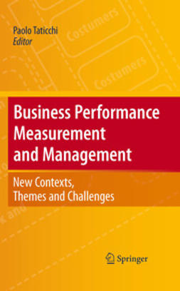 Business performance measurement and management : new contents, themes and challenges