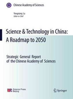 Lu, Yongxiang - Science & Technology in China: A Roadmap to 2050, ebook