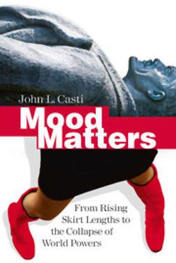 Casti, John L. - Mood Matters, ebook
