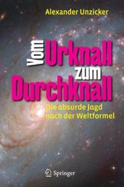 Unzicker, Alexander - Vom Urknall zum Durchknall, ebook
