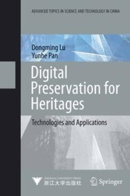 Lu, Dongming - Digital Preservation for Heritages, ebook