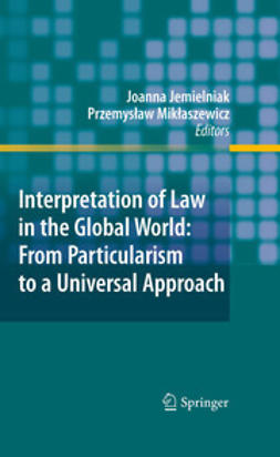 Jemielniak, Joanna - Interpretation of Law in the Global World: From Particularism to a Universal Approach, ebook