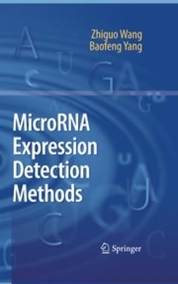 Wang, Zhiguo - MicroRNA Expression Detection Methods, ebook