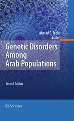 Teebi, Ahmad S. - Genetic Disorders Among Arab Populations, ebook
