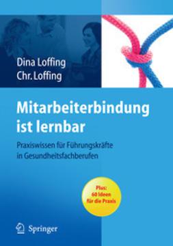Loffing, Dina - Mitarbeiterbindung ist lernbar, ebook