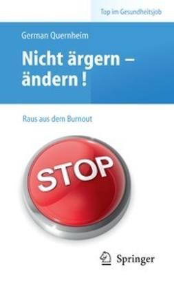 Quernheim, German - Nicht ärgern – ändern! Raus aus dem Burnout, ebook