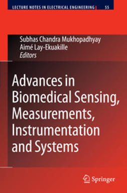Mukhopadhyay, Subhas Chandra - Advances in Biomedical Sensing, Measurements, Instrumentation and Systems, ebook