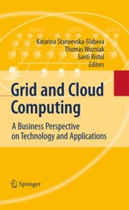 Stanoevska-Slabeva, Katarina - Grid and Cloud Computing, ebook