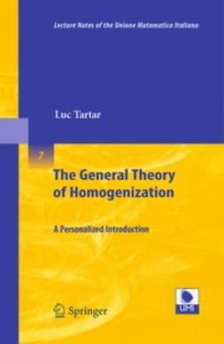 Tartar, Luc - The General Theory of Homogenization, ebook