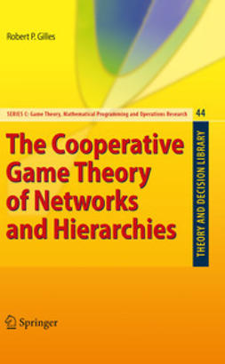 Gilles, Robert P. - The Cooperative Game Theory of Networks and Hierarchies, ebook