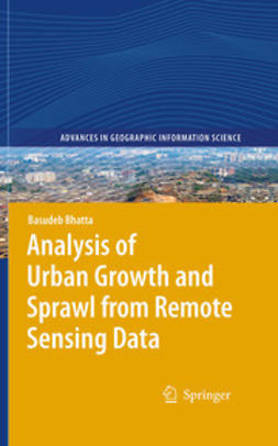 Bhatta, Basudeb - Analysis of Urban Growth and Sprawl from Remote Sensing Data, ebook