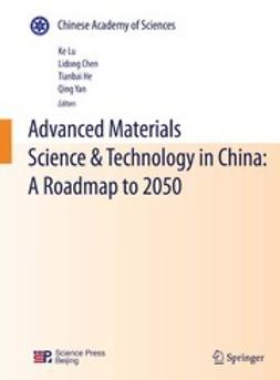Lu, Ke - Advanced Materials Science & Technology in China: A Roadmap to 2050, ebook