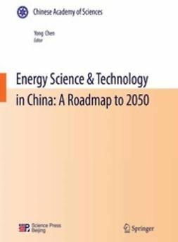 Chen, Yong - Energy Science & Technology in China: A Roadmap to 2050, ebook
