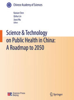Chen, Kaixian - Science & Technology on Public Health in China: A Roadmap to 2050, e-kirja