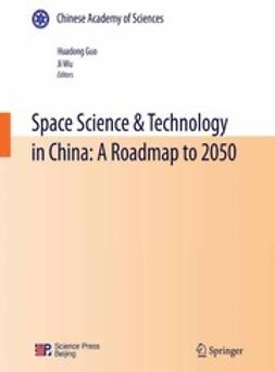 Guo, Huadong - Space Science & Technology in China: A Roadmap to 2050, ebook