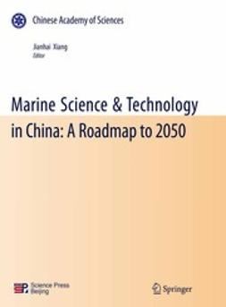 Xiang, Jianhai - Marine Science & Technology in China: A Roadmap to 2050, ebook