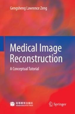 Zeng, Gengsheng Lawrence - Medical Image Reconstruction, ebook
