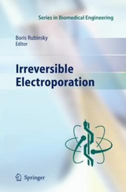 Rubinsky, Boris - Irreversible Electroporation, ebook