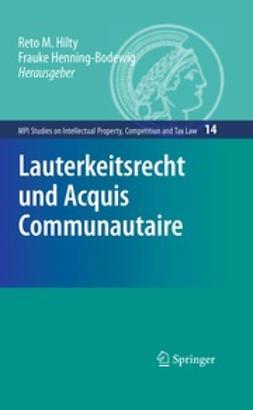 Hilty, Reto M. - Lauterkeitsrecht und Acquis Communautaire, ebook