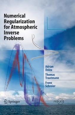Doicu, Adrian - Numerical Regularization for Atmospheric Inverse Problems, ebook