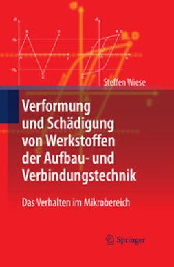 Wiese, Steffen - Verformung und Schädigung von Werkstoffen der Aufbau- und Verbindungstechnik, ebook
