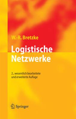 Bretzke, Wolf-Rüdiger - Logistische Netzwerke, ebook