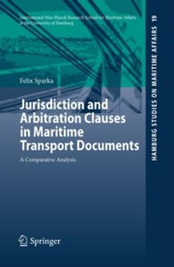 Sparka, Felix - Jurisdiction and Arbitration Clauses in Maritime Transport Documents, ebook