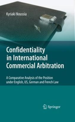 Noussia, Kyriaki - Confidentiality in International Commercial Arbitration, ebook