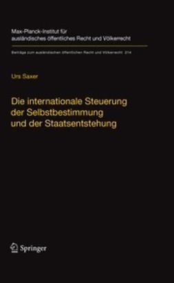 Saxer, Urs - Die internationale Steuerung der Selbstbestimmung und der Staatsentstehung, ebook