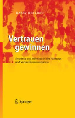 Holzheu, Harry - Vertrauen gewinnen, ebook