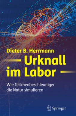 Herrmann, Dieter B. - Urknall im Labor, e-kirja