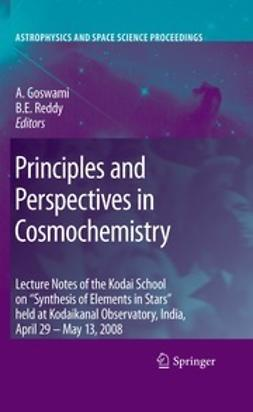 Goswami, Aruna - Principles and Perspectives in Cosmochemistry, ebook