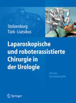 Stolzenburg, Jens-Uwe - Laparoskopische und roboterassistierte Chirurgie in der Urologie, ebook
