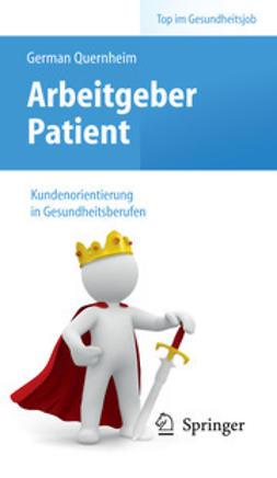 Quernheim, German - Arbeitgeber Patient – Kundenorientierung in Gesundheitsberufen, ebook