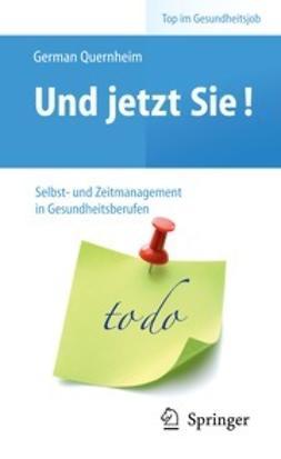 Quernheim, German - Und jetzt Sie! – Selbst- und Zeitmanagement in Gesundheitsberufen, ebook