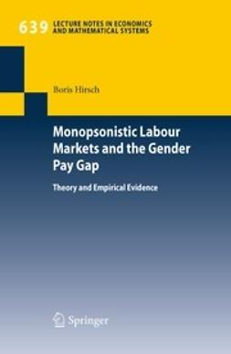 Hirsch, Boris - Monopsonistic Labour Markets and the Gender Pay Gap, ebook