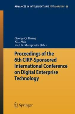 Huang, George Q. - Proceedings of the 6th CIRP-Sponsored International Conference on Digital Enterprise Technology, e-kirja