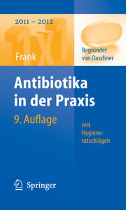 Frank, Uwe - Antibiotika in der Praxis mit Hygieneratschlägen, e-bok