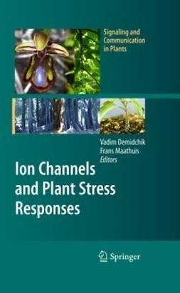 Demidchik, Vadim - Ion Channels and Plant Stress Responses, ebook