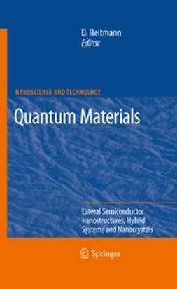 Heitmann, Detlef - Quantum Materials, Lateral Semiconductor Nanostructures, Hybrid Systems and Nanocrystals, ebook