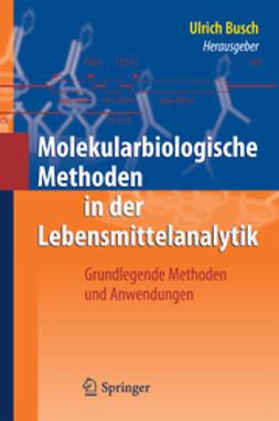 Busch, Ulrich - Molekularbiologische Methoden in der Lebensmittelanalytik, ebook