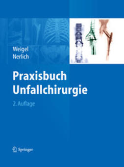 Weigel, Bernhard - Praxisbuch Unfallchirurgie, ebook